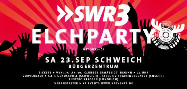 SWR3 Elchparty @ Bürgerzentrum Schweich
